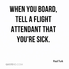 Flight Quotes Adorable Paul Turk Quotes QuoteHD