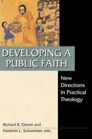 developing a public faith new directions in practical theology  1085358