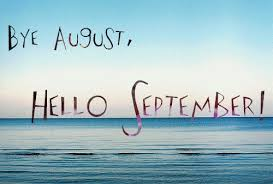 Image result for goodbye august hello september
