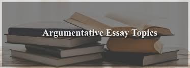 best argumentative essay topics abc essays com 45 best argumentative essay topics