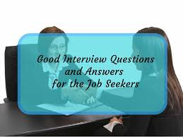 interview question prepared for interview question for job seeker good interview questions and answers for the job seekers
