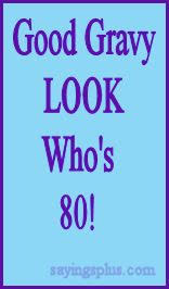 Quotes 80th birthday 100th Birthday Sayings Quotes and Greetings Respect Your Elders 42