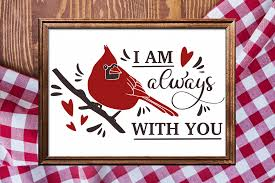 Like all my free downloads, template is for personal use only! Download I Am Always With You Cardinal Free Svg Pictures