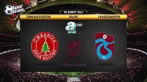 26.02.2019 Ümraniyespor-Trabzonspor Maçı Hangi Kanalda Saat Kaçta? A Spor  Canlı İzle - YouTube