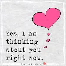 Yes I Am Thinking About You Right Now Quotes Love Pinterest New Thinking Of You Quotes