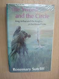 the sword and the circle king arthur and the knights of the round table