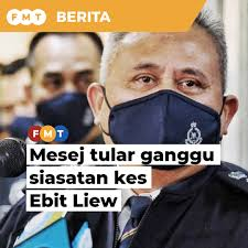 Tular video, mesej lucah ganggu siasatan kes Ebit Lew, kata polis | Free  Malaysia Today (FMT)