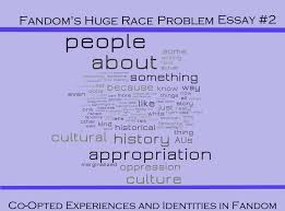 essay on racism in america fandom s huge race problem essay co  fandom s huge race problem essay co opted experiences and fandom s huge race problem essay