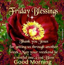 Friday Christian Quotes Best Of Friday Blessings Thank You Jesus For Getting Us Through Another