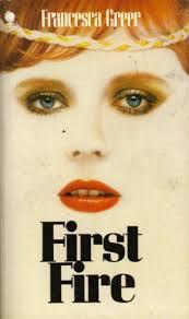 First Fire: Greer, Francesca: 9780722140772: Amazon.com: Books