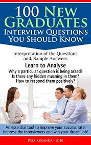 Interview Questions For New Graduates 100 New Graduates Interview Questions You Need To Handle Well