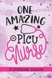 Picu Nurse One Amazing Picu Nurse A Gratitude Journal Beautiful