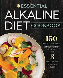 The Essential Alkaline Diet Cookbook 150 Alkaline Recipes To Bring Your Body Back To Balance Paperback