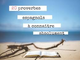 20 Proverbes Espagnols à Connaitre Absolument Idées Vacances