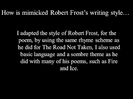 robert frost adv english for mr van zoost by maddy tracey  i adapted the style of robert frost for the poem by using the same