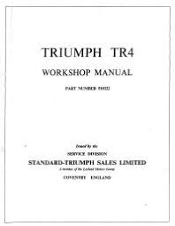 triumph car service manuals vitessesteve triumph tr4 workshop manual