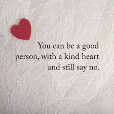Love Quotes About Love Sayings How To Refuse With Good Heart Kind New Good Heart Quotes