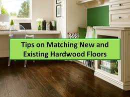 how can you match existing hardwood and new hardwood flooring