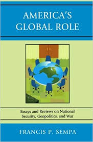 amazon com america s global role essays and reviews on national  america s global role essays and reviews on national security geopolitics and war