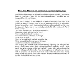 i am going to do a character analysis of macbeth the protagonist  how does macbeths character change during the play