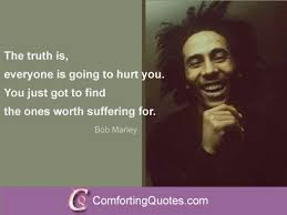 Bob Marley Quotes About Love Classy Bob Marley Quotes About Suffering And Love ComfortingQuotes