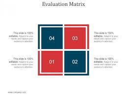 Presentation Design Templates Evaluation Matrix Ppt Powerpoint Presentation Design
