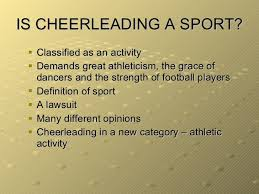 cheerleading is it a sport  9 is cheerleading a sport