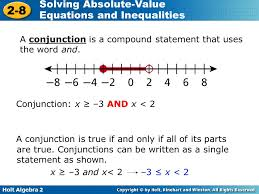 holt algebra 2 2 8 solving absolute value equations and inequalities a conjunction is