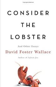 consider the lobster and other essays by david foster wallace 6751