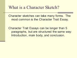 character character sketch essay what is a character sketch  what is a character sketch character sketches can take many forms