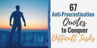 Procrastination Quotes Simple 48 AntiProcrastination Quotes To Conquer Difficult Tasks