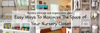 creative and practical nursery storage ideas and tips everything you need to organize your closet