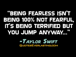 Fearless Quotes Impressive Being Fearless Isn't Being 48% Not Fearful It's Being Terrified