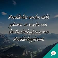 Arschlöcher Weisheit Spruchbild Deutsche Sprüche Xxl Facebook
