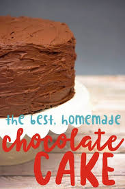 the best homemade easy chocolate cake from scratch recipe you ll ever make and