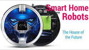 House Of Appliances Best Smart Home Robots The House Of The Future Robotic