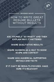 How To Write Great Resume Bullets Without Results Or Metrics - The ...