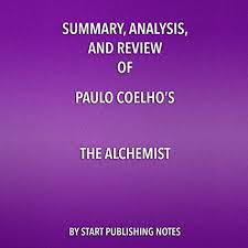 summary analysis and review of paulo coelho s the alchemist  summary analysis and review of paulo coelho s the alchemist cover art