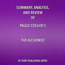 summary analysis and review of paulo coelho s the alchemist  summary analysis and review of paulo coelho s the alchemist cover art