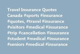 travel insurance quotes canada sports insurance quotes travel insurance visitors cal insurance trip cancellation insurance student