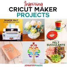 Design And Make Projects Cricut Maker Projects Thatll Inspire You Jennifer Maker
