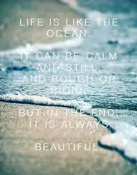 Inspirational Positive Life Quotes Life Is Like The Ocean It Adorable Quotes About The Ocean And Love
