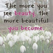 Quotes About Seeing Beauty Best Of Keep Seeing Beauty Beauty Quotes Pinterest Beauty Quotes
