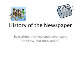 Ppt History Of The Newspaper Powerpoint Presentation Id