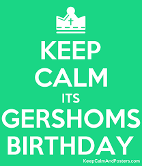 Free Birthday Posters Keep Calm Its Gershoms Birthday Keep Calm And Posters Generator