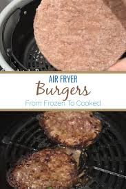 air fryer burgers from frozen to