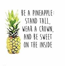 pineapple wallpaper quotes. be a pineapple: stand tall, wear crown, and sweet on the pineapple wallpaper quotes 7