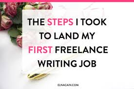 the steps i took to land my first lance writing job elna cain the steps i took to land my first lance writing job