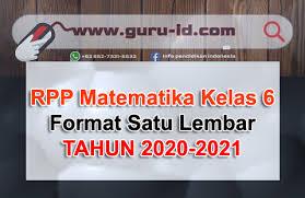 Download rpp kelas 1 tema 1 subtema 1 pb 1 aku dan teman baru 2. Rpp 1 Lembar Matematika Kelas 6 Semester 1 Terbaru 2020 2021 Info Pendidikan Terbaru