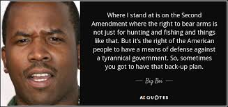 2nd Amendment Quotes Unique Big Boi Quote Where I Stand At Is On The Second Amendment Where